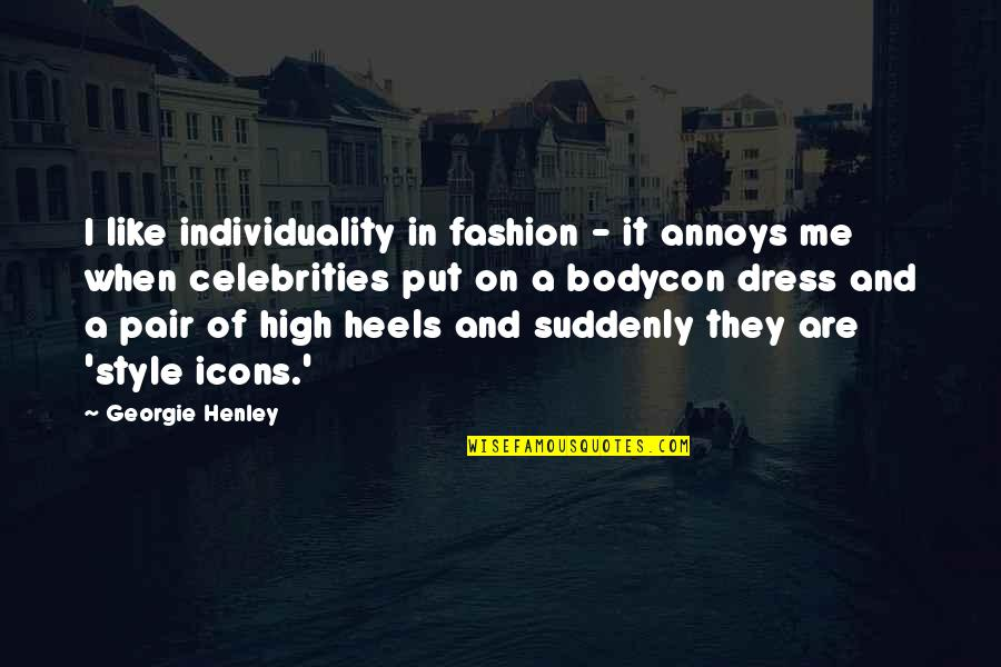 Dress Quotes By Georgie Henley: I like individuality in fashion - it annoys