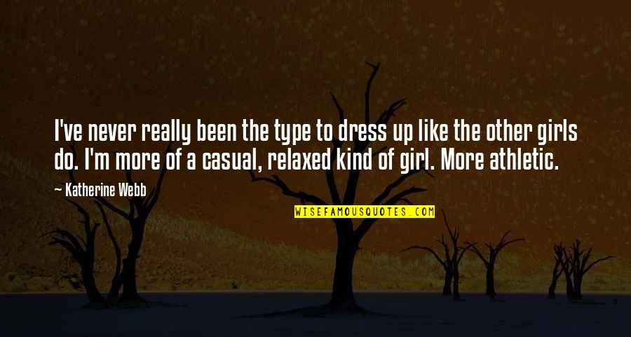 Dress Quotes By Katherine Webb: I've never really been the type to dress