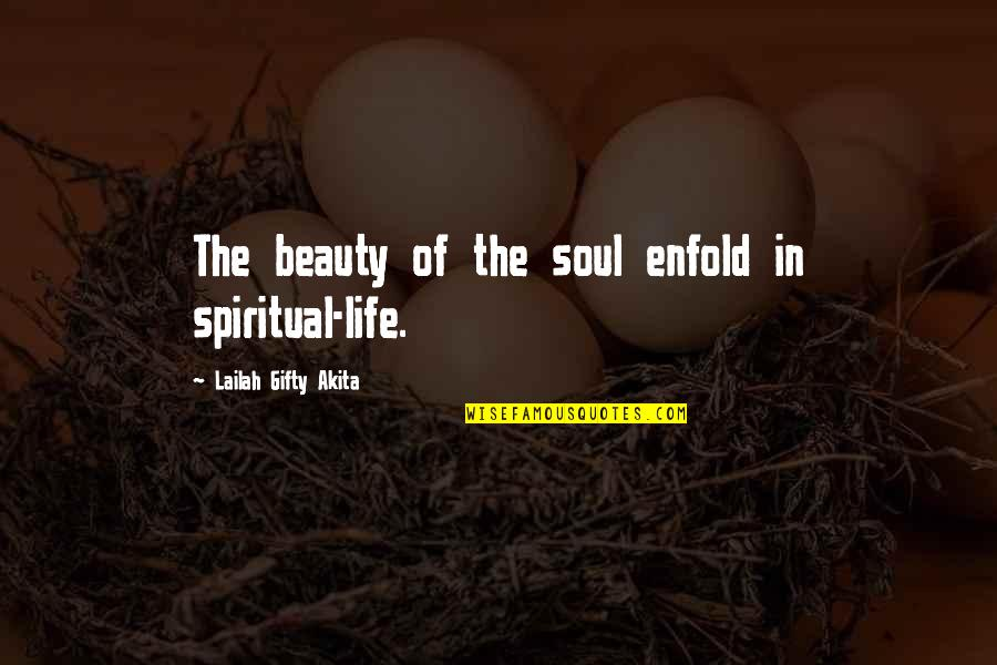 Dress Quotes By Lailah Gifty Akita: The beauty of the soul enfold in spiritual-life.