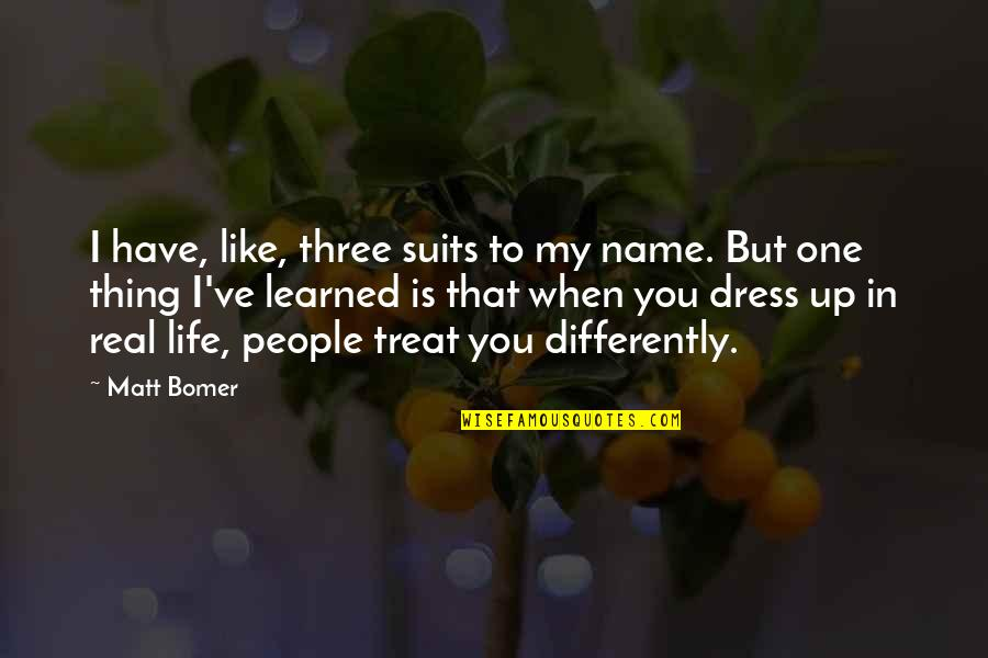 Dress Quotes By Matt Bomer: I have, like, three suits to my name.