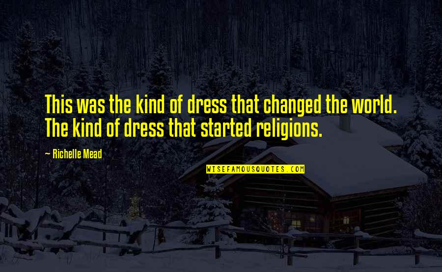 Dress Quotes By Richelle Mead: This was the kind of dress that changed