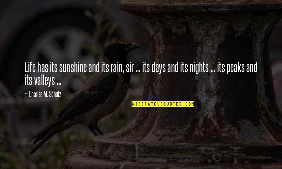 Dress Ties Quotes By Charles M. Schulz: Life has its sunshine and its rain, sir