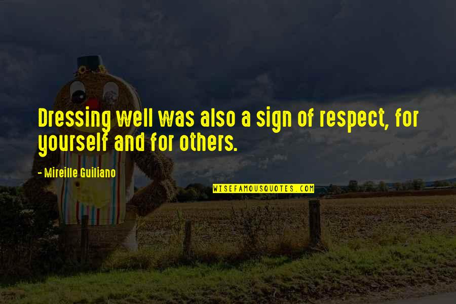Dressing Up For Yourself Quotes By Mireille Guiliano: Dressing well was also a sign of respect,