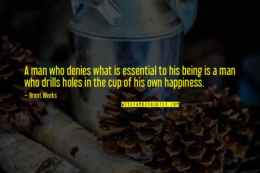 Drills Quotes By Brent Weeks: A man who denies what is essential to