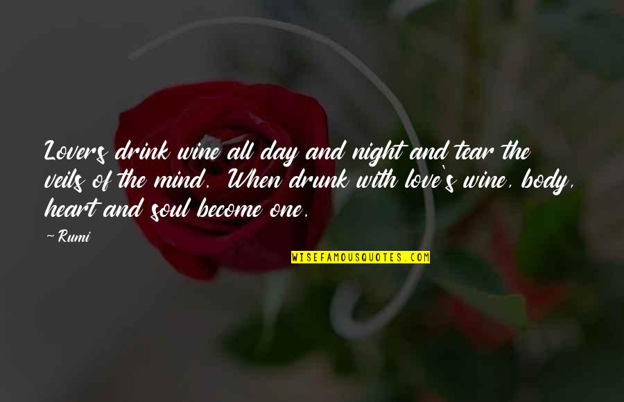 Drink All Night Quotes By Rumi: Lovers drink wine all day and night and