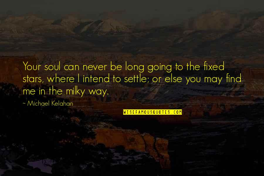 Drinking Alcohol Tagalog Quotes By Michael Kelahan: Your soul can never be long going to