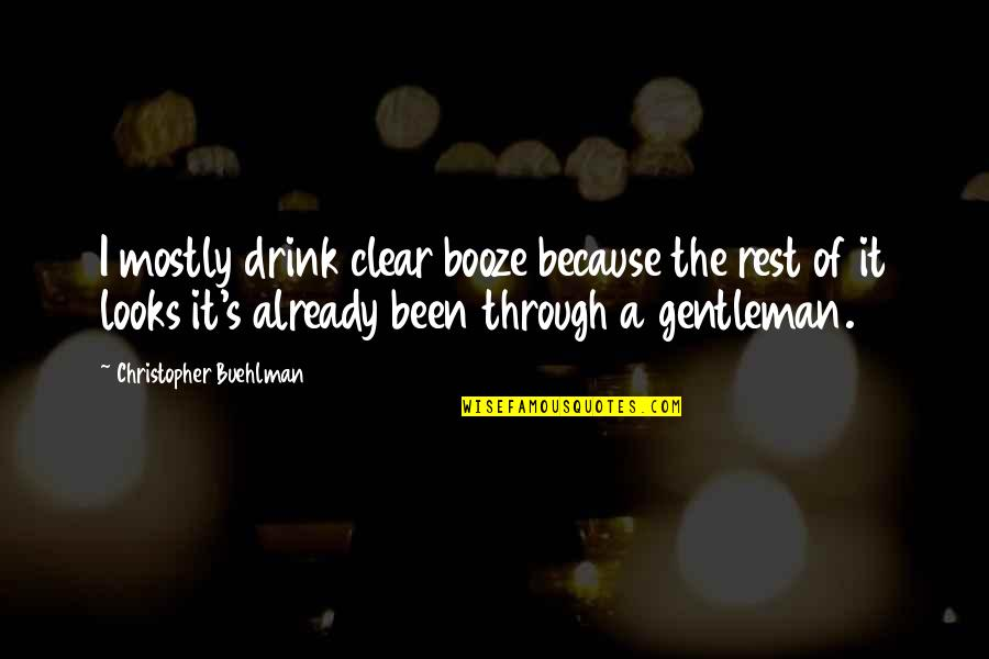 Drinking Booze Quotes By Christopher Buehlman: I mostly drink clear booze because the rest