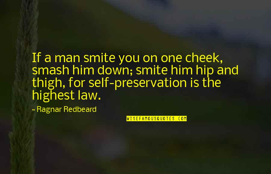 Drinking To Numb The Pain Quotes By Ragnar Redbeard: If a man smite you on one cheek,
