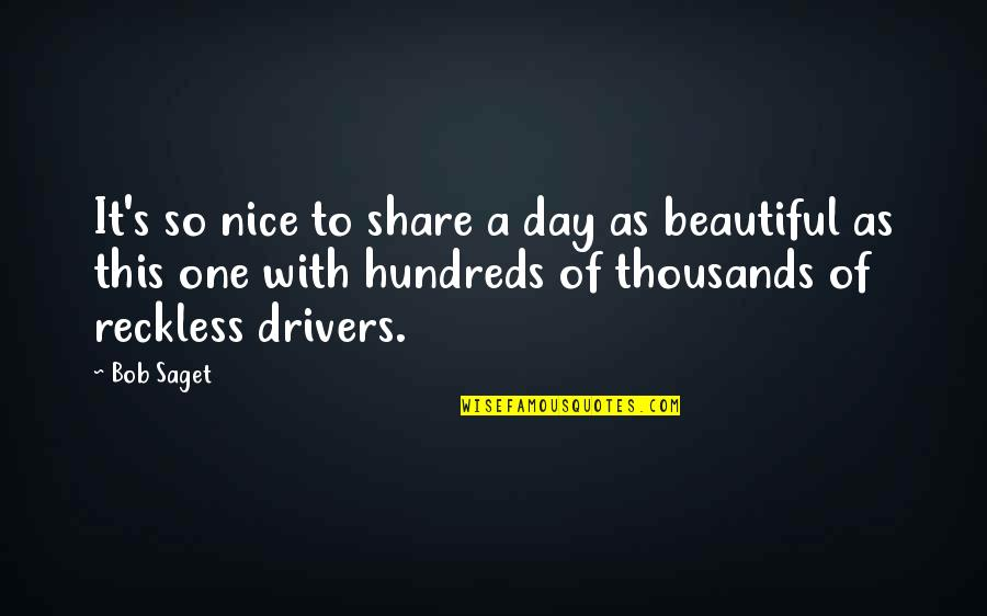 Drivers Quotes By Bob Saget: It's so nice to share a day as