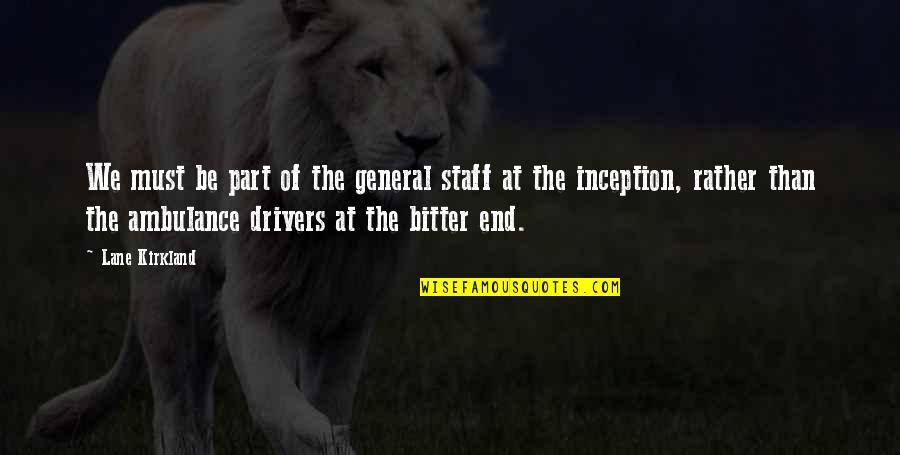 Drivers Quotes By Lane Kirkland: We must be part of the general staff