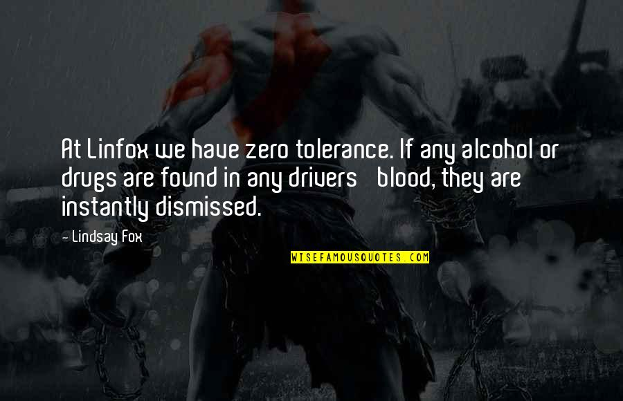 Drivers Quotes By Lindsay Fox: At Linfox we have zero tolerance. If any