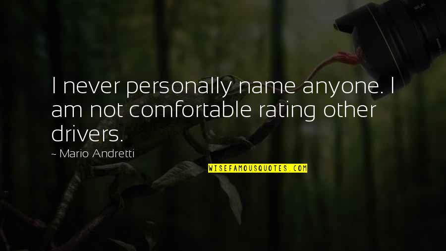 Drivers Quotes By Mario Andretti: I never personally name anyone. I am not