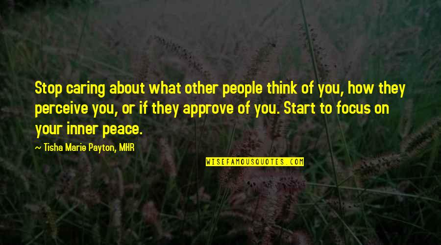 Dromenvanger Quotes By Tisha Marie Payton, MHR: Stop caring about what other people think of