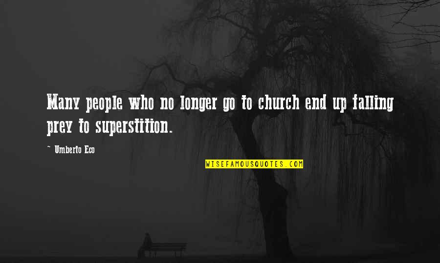 Dromenvanger Quotes By Umberto Eco: Many people who no longer go to church