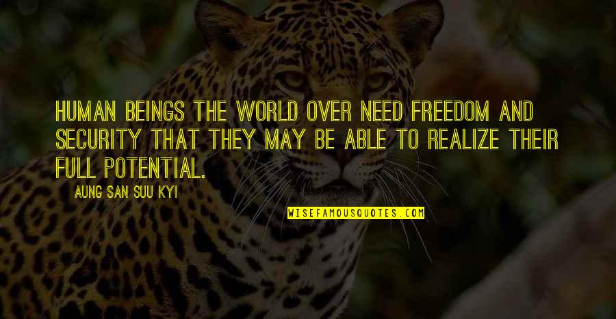 Dronken Mensen Quotes By Aung San Suu Kyi: Human beings the world over need freedom and