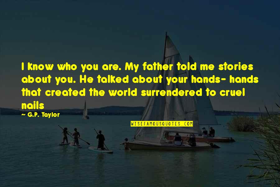 Dronken Mensen Quotes By G.P. Taylor: I know who you are. My father told