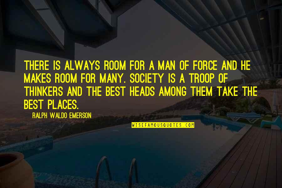 Dronken Mensen Quotes By Ralph Waldo Emerson: There is always room for a man of