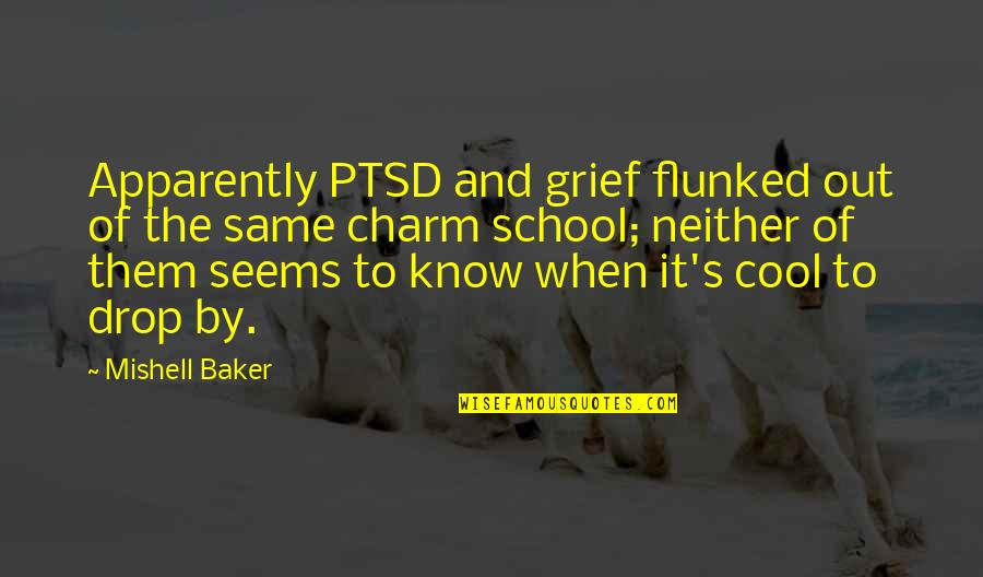 Drop Out Quotes By Mishell Baker: Apparently PTSD and grief flunked out of the