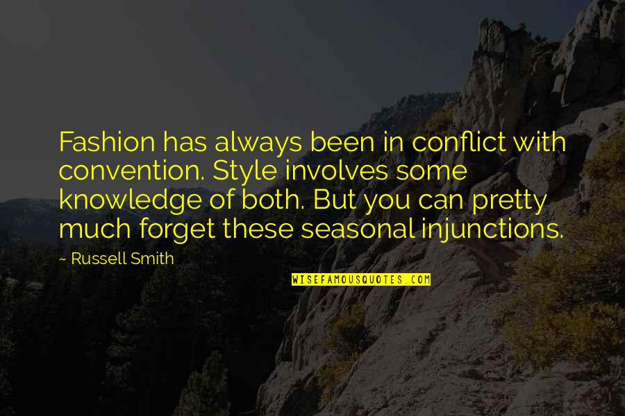 Drug Abuse And Addiction Quotes By Russell Smith: Fashion has always been in conflict with convention.