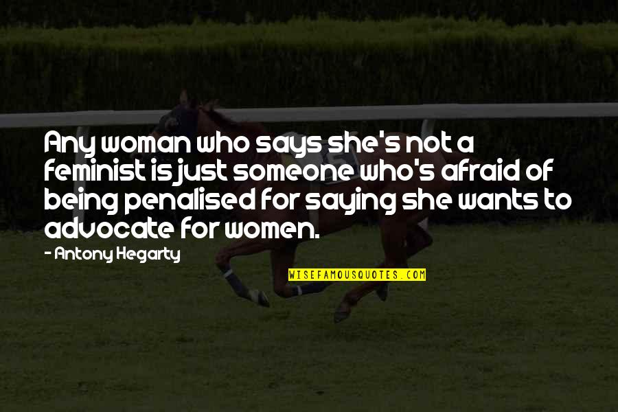 Drug Addicted Moms Quotes By Antony Hegarty: Any woman who says she's not a feminist