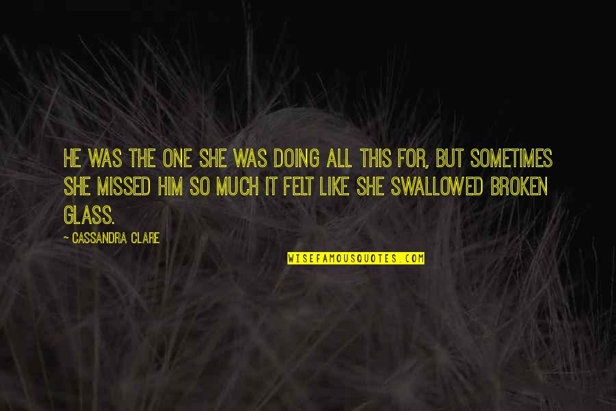 Drug Addicted Moms Quotes By Cassandra Clare: He was the one she was doing all