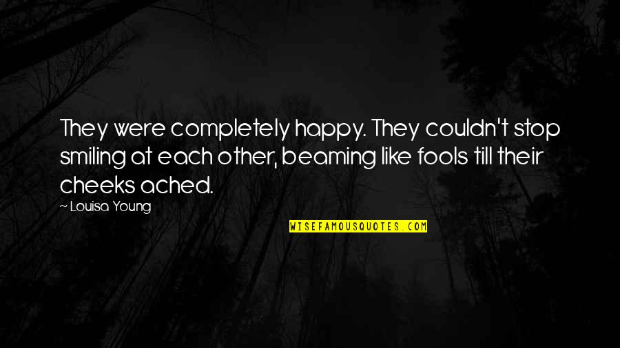 Drug Addicted Moms Quotes By Louisa Young: They were completely happy. They couldn't stop smiling