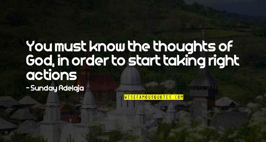 Drug Bust Quotes By Sunday Adelaja: You must know the thoughts of God, in