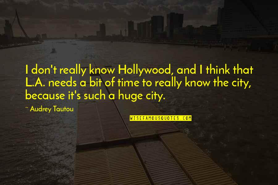 Drummer Boyfriend Quotes By Audrey Tautou: I don't really know Hollywood, and I think