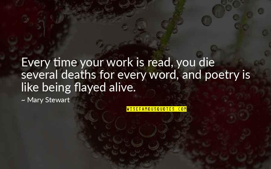 Drummer Boyfriend Quotes By Mary Stewart: Every time your work is read, you die