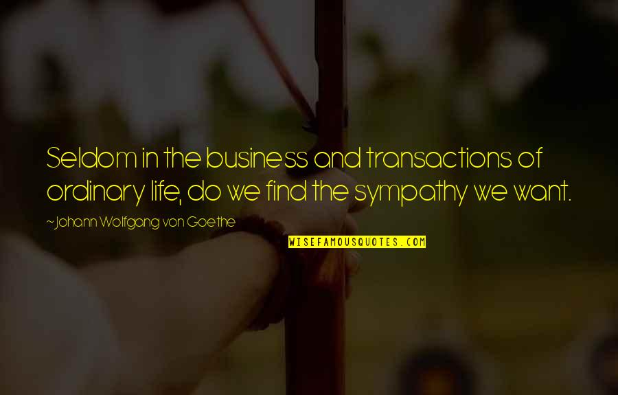 Drustan Quotes By Johann Wolfgang Von Goethe: Seldom in the business and transactions of ordinary