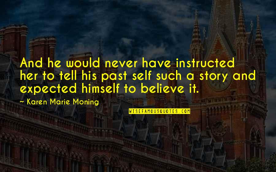 Drustan Quotes By Karen Marie Moning: And he would never have instructed her to