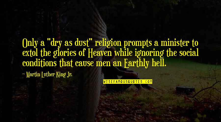"Dry As Quotes By Martin Luther King Jr.: Only a ""dry as dust"" religion prompts a"