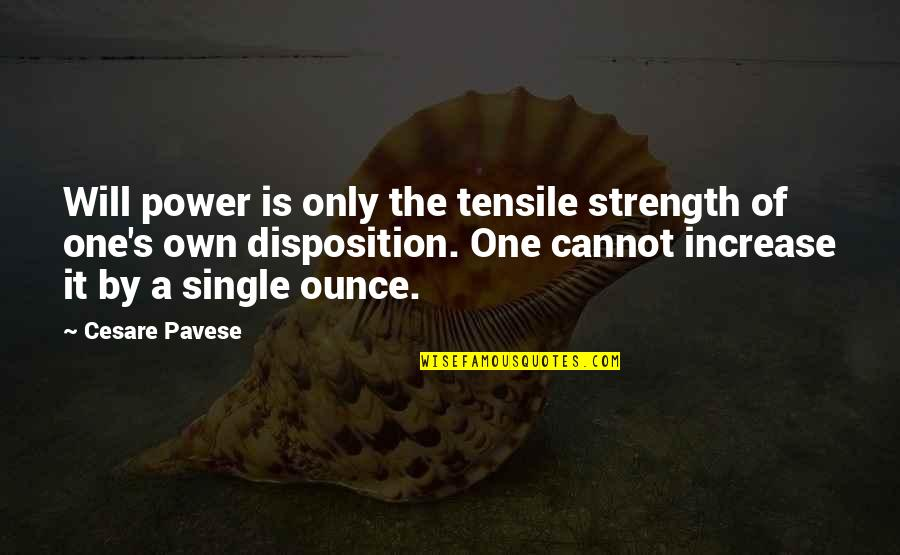 Dryer Repair Quotes By Cesare Pavese: Will power is only the tensile strength of