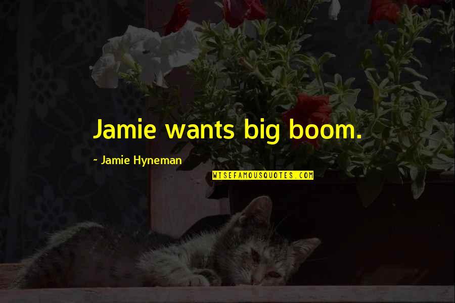 Dslr Pics Quotes By Jamie Hyneman: Jamie wants big boom.