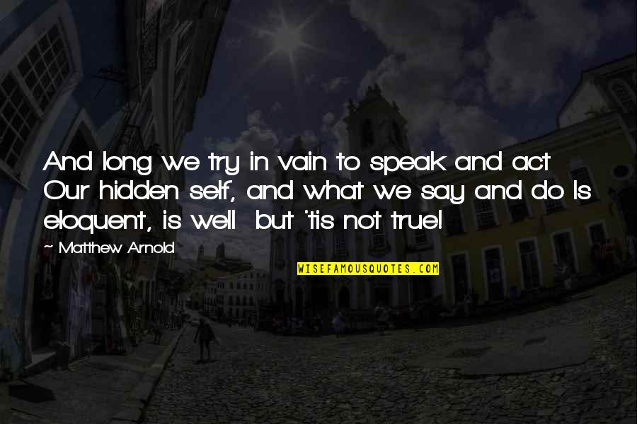 Duane Eddy Quotes By Matthew Arnold: And long we try in vain to speak