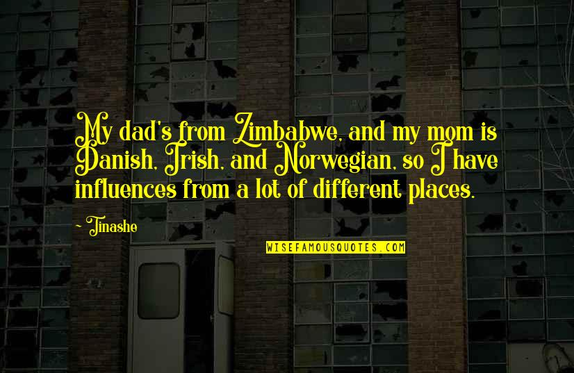 Duane Eddy Quotes By Tinashe: My dad's from Zimbabwe, and my mom is