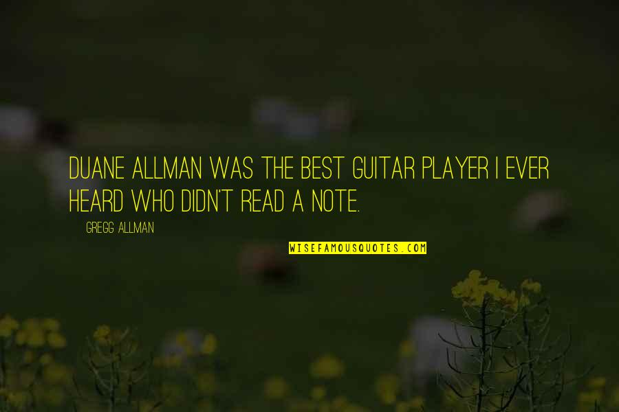 Duane's Quotes By Gregg Allman: Duane Allman was the best guitar player I