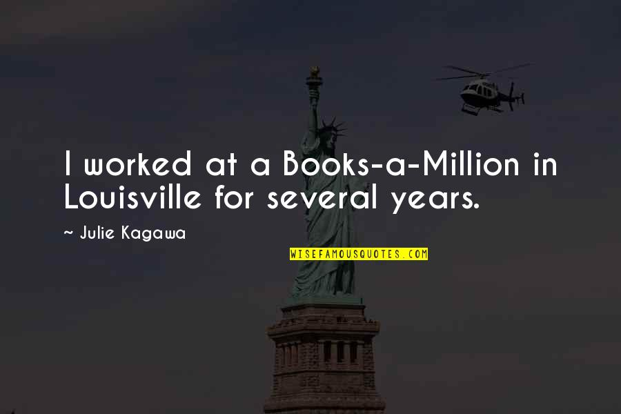 Dubai Desert Safari Quotes By Julie Kagawa: I worked at a Books-a-Million in Louisville for