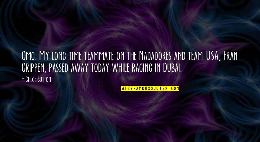 Dubai Quotes By Chloe Sutton: Omg. My long time teammate on the Nadadores