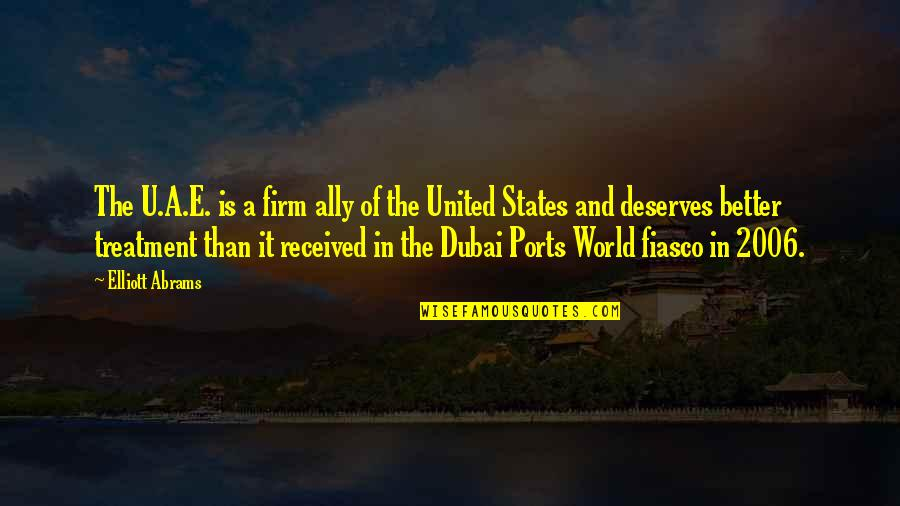 Dubai Quotes By Elliott Abrams: The U.A.E. is a firm ally of the