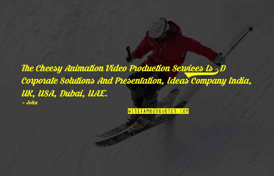 Dubai Quotes By John: The Cheesy Animation Video Production Services Is 3D