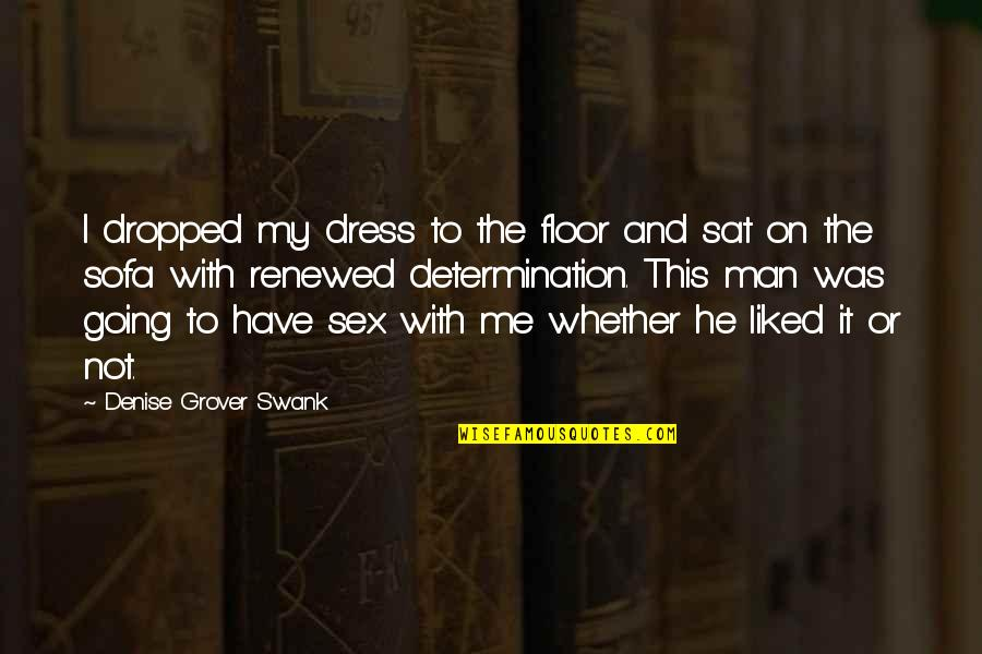 Ducati Quotes By Denise Grover Swank: I dropped my dress to the floor and