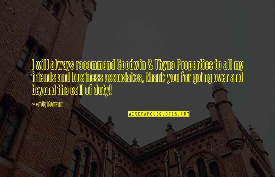 Duccio Quotes By Andy Romano: I will always recommend Goodwin & Thyne Properties
