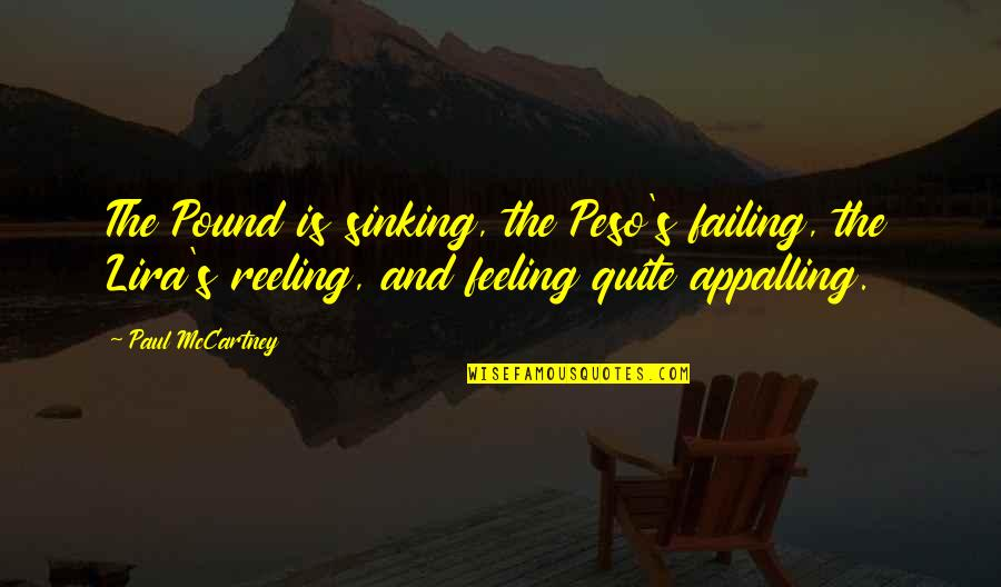 Duccio Quotes By Paul McCartney: The Pound is sinking, the Peso's failing, the