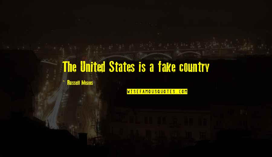 Duck Amuck Quotes By Russell Means: The United States is a fake country