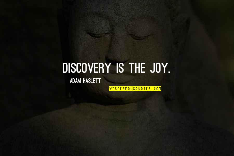 Duck Dynasty Christian Quotes By Adam Haslett: Discovery is the joy.