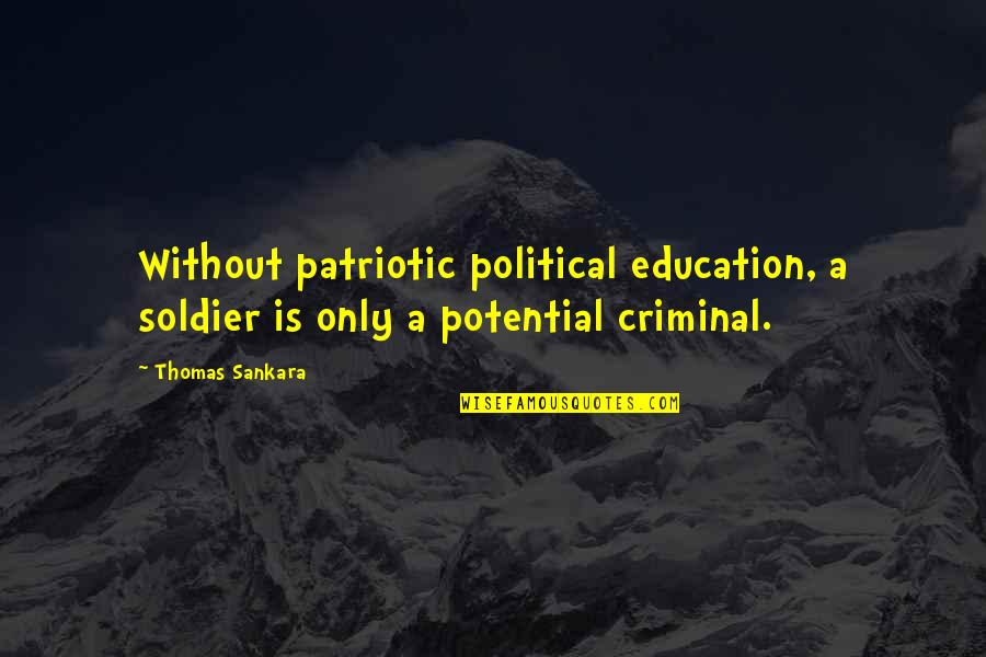 Dudeism Quotes By Thomas Sankara: Without patriotic political education, a soldier is only
