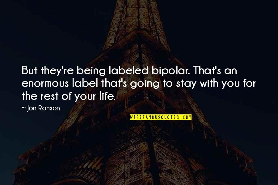 Duff Mckagan Book Quotes By Jon Ronson: But they're being labeled bipolar. That's an enormous