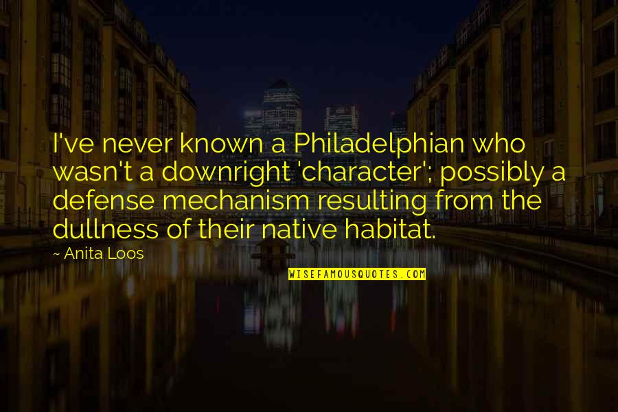 Dullness Quotes By Anita Loos: I've never known a Philadelphian who wasn't a