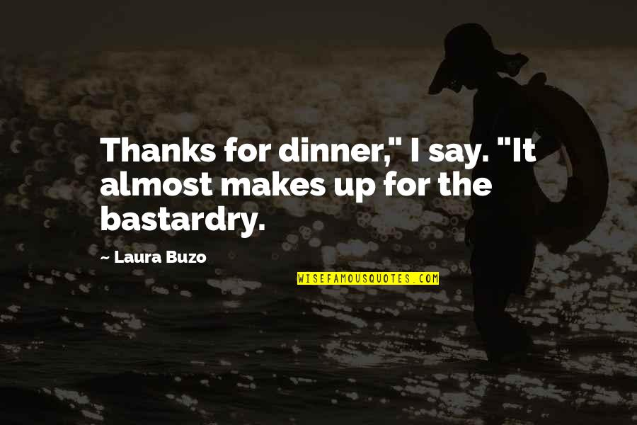"""Dumb Democrat Politician Quotes By Laura Buzo: Thanks for dinner,"""" I say. """"It almost makes"""